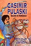 img - for Casimir Pulaski: Soldier On Horseback book / textbook / text book