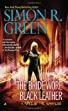 The Bride Wore Black Leather (Nightside) (0425256448) by Green, Simon R.