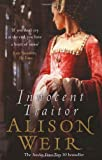 Cover of Innocent Traitor by Alison Weir 0099493799
