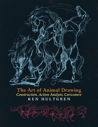 The Art of Animal Drawing Construction, Action Analysis, Caricature [Hultgren, Ken] (Tapa Blanda)