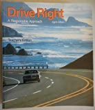 Drive Right a Responsible Approach 8th Edition Teacher's Edition
