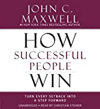 img - for How Successful People Win: Turn Every Setback into a Step Forward book / textbook / text book