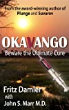 img - for Okavango : Beware the Ultimate Cure book / textbook / text book