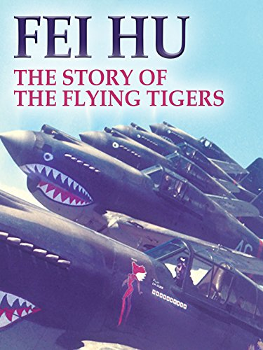 Fei Hu ~ The Story of the Flying Tigers