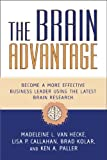 img - for The Brain Advantage: Become a More Effective Business Leader Using the Latest Brain Research book / textbook / text book
