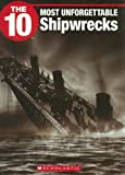 img - for The 10 Most Unforgettable Shipwrecks (Ten) by Anita Griffith (2008-03-01) book / textbook / text book