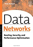 Data Networks: Routing, Security, and Performance Optimization (1555582710) by Kenyon, Tony