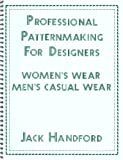 Professional Pattern Making for Designers of Women's Wear and Men's Casual Wear