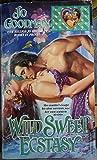 Wild Sweet Ecstasy (0821737430) by Jo Goodman