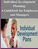 img - for Individual Development Planning: A Guidebook for Employees and Managers book / textbook / text book