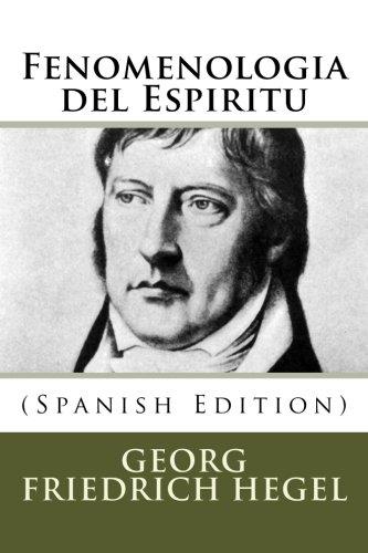 Fenomenologia del Espiritu  [Friedrich Hegel, Georg Wilhelm] (Tapa Blanda)