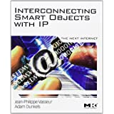 Interconnecting Smart Objects with IP: The Next Internet ~ Jean-Philippe Vasseur
