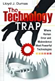 img - for The Technology Trap: Where Human Error and Malevolence Meet Powerful Technologies book / textbook / text book