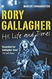 Marcus Connaughton Rory Gallagher - His Life and Times