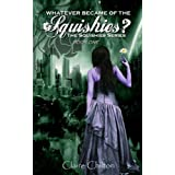 Whatever Became of the Squishies? (The Squishies Series) ~ Claire Chilton