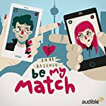 Be My Match: Eine Audio-Novela | Anna Basener
