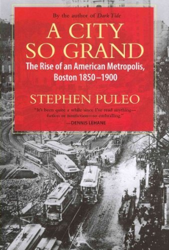 A City So Grand: The Rise of an American Metropolis,...