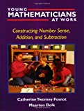 img - for Young Mathematicians at Work: Constructing Number Sense, Addition, and Subtraction book / textbook / text book