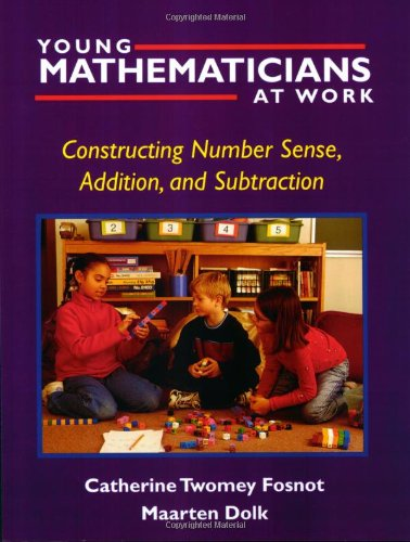 Young Mathematicians at Work: Constructing Number Sense,...