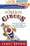 The Foreign Circus: Why Foreign Polic...