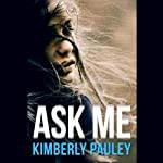 Ask Me | Kimberly Pauley