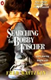 img - for Fred Waitzkin: Searching for Bobby Fischer : The Father of a Prodigy Observes the World of Chess (Paperback); 1993 Edition book / textbook / text book
