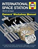 International Space Station: An insight into the history, development, collaboration, production and role of the permanently manned earth-orbiting complex (Owners Workshop Manual)
