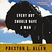 Every Boy Should Have a Man | [Preston L. Allen]