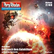 Griff nach dem Galaktikum (Perry Rhodan 2740) | Arndt Ellmer