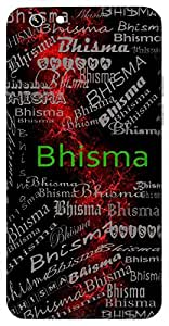 Bhisma (Dreadful; Terrible; Fear-Inducing; Forbidding) Name & Sign Printed All over customize & Personalized!! Protective back cover for your Smart Phone : Samsung Galaxy A-5
