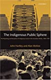 The Indigenous Public Sphere: The Reporting and Reception of Aboriginal Issues in the Australian Media (0198159994) by Hartley, John