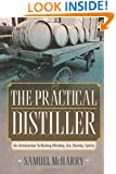The Practical Distiller: An Introduction To Making Whiskey, Gin, Brandy, Spirits