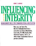 Influencing With Integrity: Management Skills for Communication and Negotiation (0933347103) by Genie Z. Laborde