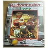 """Haltbarmachen heutevon """"Marie-Theres Wiener"""""""