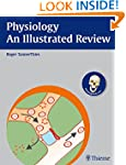 Physiology - An Illustrated Review (T...