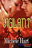 Vigilant [Sequel to Luminous Nights] (Bookstrand Publishing Romance) by Michele Hart