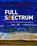 img - for Full Spectrum: Prints from the Brandywine Workshop (Philadelphia Museum of Art) book / textbook / text book