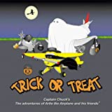 img - for Trick Or Treat (Captain Chuck's the adventures of Artie the Airplane and his friends.) by Harman, Chuck (June 1, 2000) Paperback book / textbook / text book