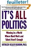 It's All Politics: Winning in a World...