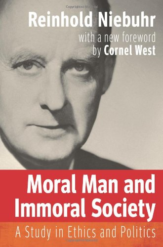Moral Man and Immoral Society: A Study of Ethics and Politics