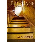 Baby Janeby M. A. Demers