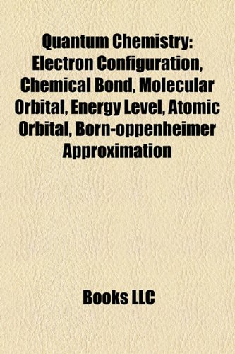 Quantum chemistry: Electron configuration, Chemical bond, Hamiltonian, Molecular orbital, Energy level, Atomic orbital