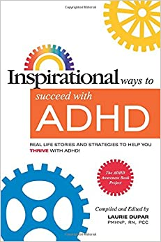 Inspirational Ways To Succeed With ADHD Real Life Stories And Strategies To
