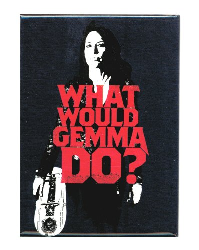 Sons Of Anarchy What Would Gemma Do? Magnet