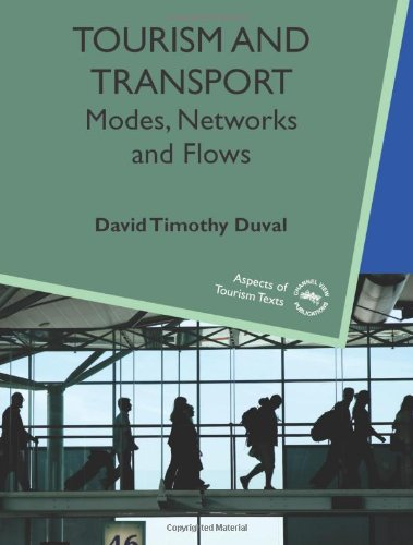 Tourism And Transport: Modes, Networks and Flows (Aspects...