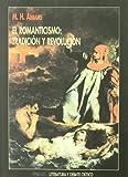 Romanticismo, El - Tradicion y Revolucion (Spanish Edition) (847774713X) by Abrams, M. H.