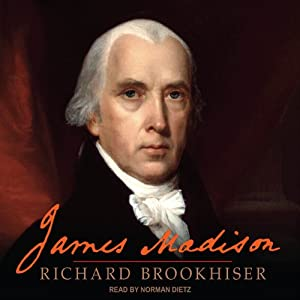 James Madison | [Richard Brookhiser]