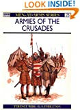 Armies of the Crusades (Men at Arms Series, 75)
