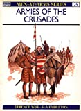 Armies of the Crusades (Men at Arms Series, 75) (0850451256) by Wise, Terence