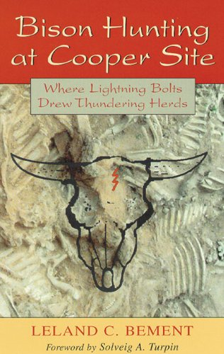 Bison Hunting at Cooper Site: Where Lightning Bolts Drew Thundering Herds: Leland C. Bement, Brian J. Carter, Solveig A. Turpin: 9780806130538: Amazon.com: Books